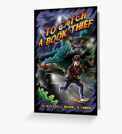 To Catch a Book Thief Greeting Card