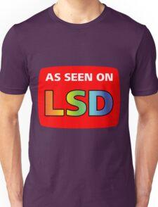 As Seen On LSD Unisex T-Shirt