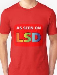 As Seen On LSD Unisex T-Shirt