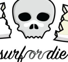 Surf or Die Sticker