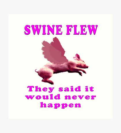Swine Flew Art Print