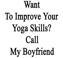 Want To Improve Your Yoga Skills? Call My Boyfriend  by supernova23
