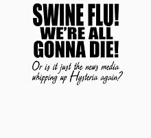 Swine Flu! Unisex T-Shirt