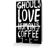 Ghouls love coffee Greeting Card