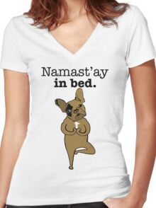 Namastay in Bed Frenchie Women's Fitted V-Neck T-Shirt