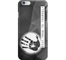 Stay True To Yourself - black/white iPhone Case/Skin