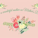 To A Wonderful Mother On Mother's Day Products by Vickie Emms