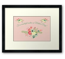 To A Wonderful Mother On Mother's Day Products Framed Print