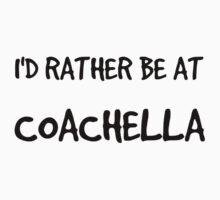 I'd Rather Be At Coachella by Chloe Hebert