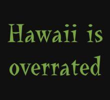 Hawaii is overrated by Hannah Fenton-Williams