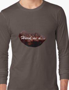 ROCK HARD Long Sleeve T-Shirt