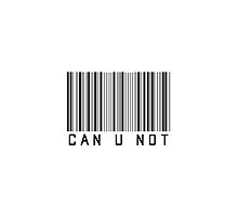 Can U Not Barcode Phone Case or Sticker by livvalla