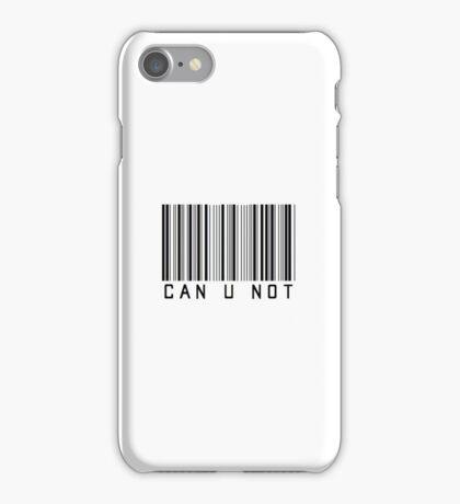 Can U Not Barcode Phone Case or Sticker iPhone Case/Skin