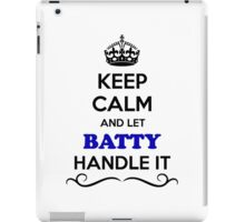 Keep Calm and Let BATTY Handle it iPad Case/Skin