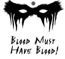 Blood Must Have Blood!  by kasia793