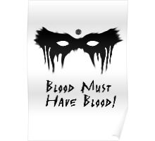 Blood Must Have Blood!  Poster