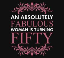 An Absolutely Fabulous Woman Is Turning Fifty by classydesigns