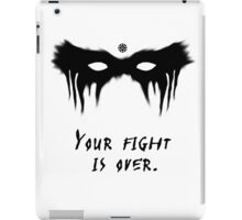 Your Fight Is Over  iPad Case/Skin