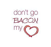 Don't Go Bacon My Heart by BenjiKing