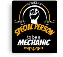 IT TAKES A SPECIAL PERSON to be a MECHANIC Canvas Print