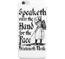 Speaketh Unto The Hand iPhone Case/Skin