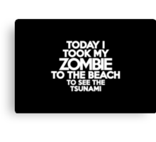 Today I took my zombie to the beach Canvas Print