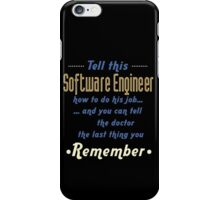"""""""Tell this Software Engineer how to do his job... and you can tell the doctor the last thing you remember"""" Collection #720103 iPhone Case/Skin"""