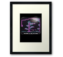 You Have to Win the Game Framed Print