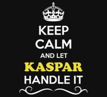 Keep Calm and Let KASPAR Handle it by gregwelch