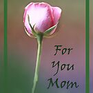 For you Mom by lensbaby