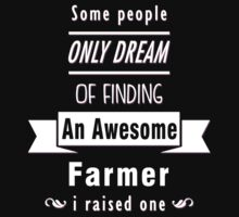 """""""Some People Only Dream of Finding An Awesome Farmer. I Raised One"""" Collection #710112 by mycraft"""