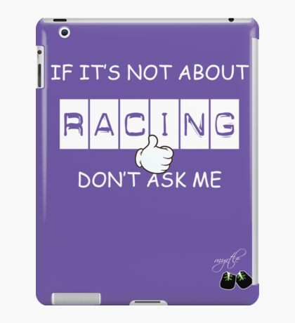 if its not about racing iPad Case/Skin
