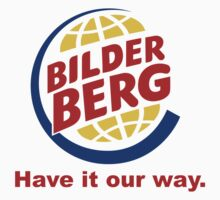 Bilderberg - Have it Our Way 'Subversive' Burger Logo by fearandclothing