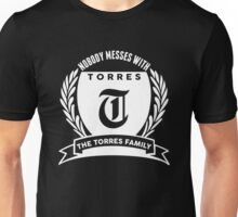 Nobody Messes With The Torres Family Unisex T-Shirt
