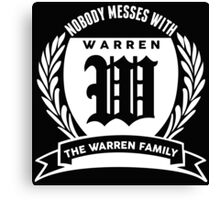 Nobody Messes With The Warren Family Canvas Print