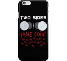 Two Sides, Same Coin iPhone Case/Skin