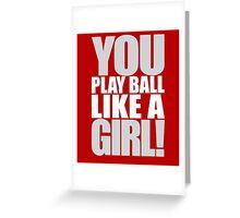 You Play Ball Like a Girl! Sandlot Design Greeting Card