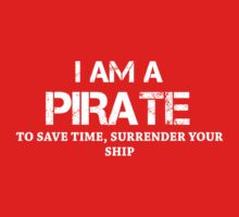 I AM A PIRATE. TO SAVE TIME, SURRENDER YOUR SHIP.. by pravinya2809