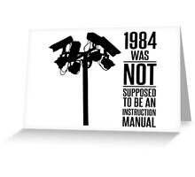 1984 Was Not Supposed To Be An Instruction Manual Greeting Card
