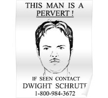 Dwight Schrute - The Pervert Poster