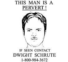 Dwight Schrute - The Pervert Photographic Print