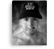 I Love Dull Men Canvas Print