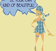 Be Your Own Kind Of Beautiful! ~ LMG (C) 2015 by Lisa Michelle Garrett