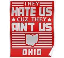 Hate Us Cuz They Ain't Us - Ohio Poster