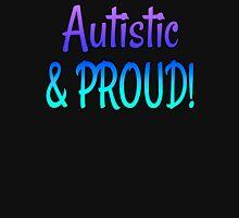 Autistic & PROUD! –  2 Unisex T-Shirt
