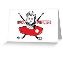 Hopp Schwiiz ! Greeting Card