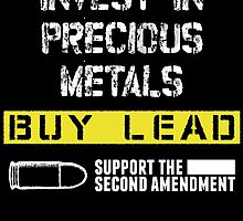 invest in precious metals buy led support the second amendment by teeshoppy
