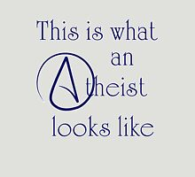 This Is What An Atheist Looks Like! T-Shirt