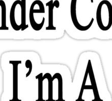 Everything Is Under Control I'm A Yoga Instructor  Sticker