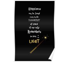 Dumbledore quote Happiness can be found even in the darkest of times Poster